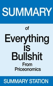 Everything is Bullshit   Summary
