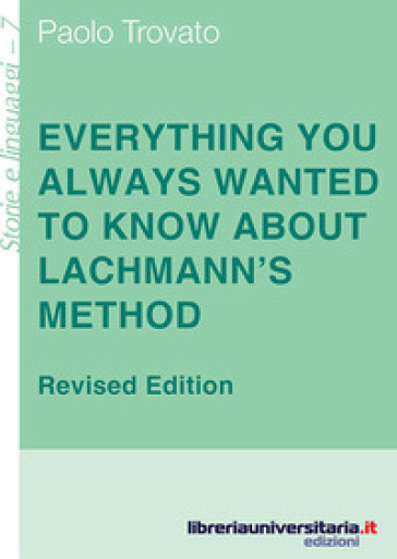 Everything you always wanted to know about Lachmann's method. A non-standard handbook of genealogical textual criticism in the age of post-structuralism, cladistics - Paolo Trovato | Jonathanterrington.com