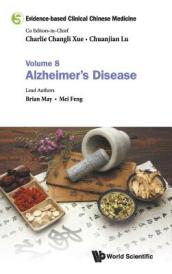 Evidence-based Clinical Chinese Medicine - Volume 8: Alzheimer s Disease