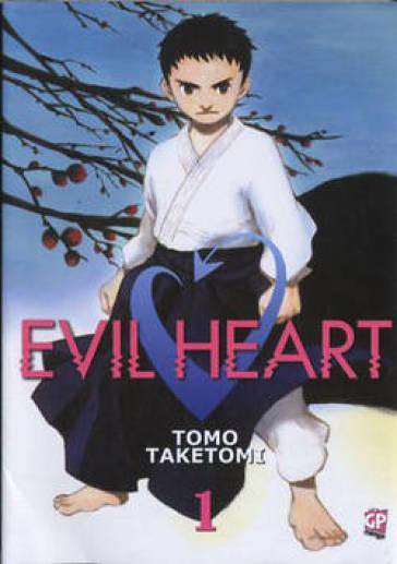 Evil heart. 1. - Taketomi Tomo |