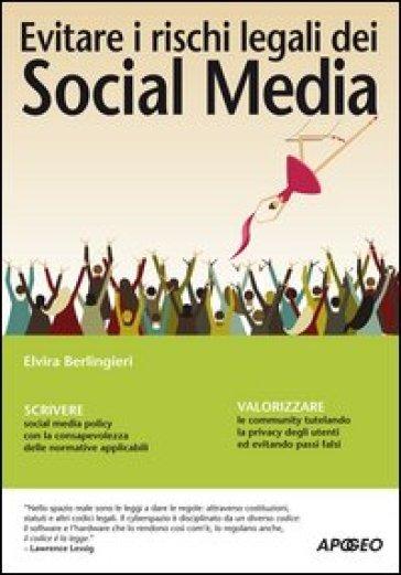 Evitare i rischi legali dei Social Media - Elvira Berlingieri |
