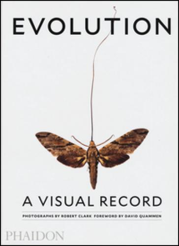 Evolution. A visual record. Ediz. a colori - Robert Clark |