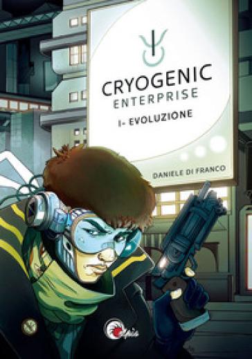Evoluzione. Cryogenic Enterprise. 1. - Daniele Di Franco |