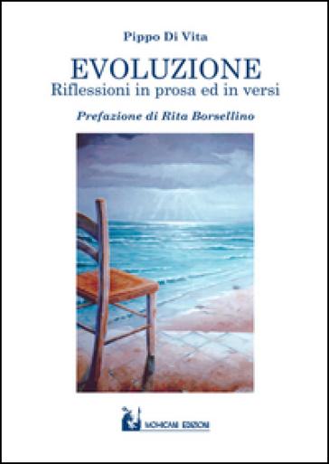 Evoluzione. Riflessioni in prosa ed in versi - Pippo Di Vita   Ericsfund.org
