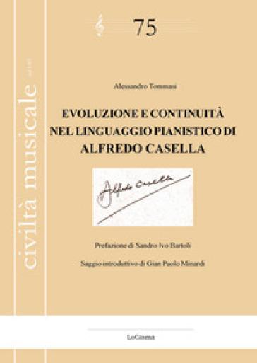 Evoluzione e continuità nel linguaggio pianistico di Alfredo Casella - Alessandro Tommasi  