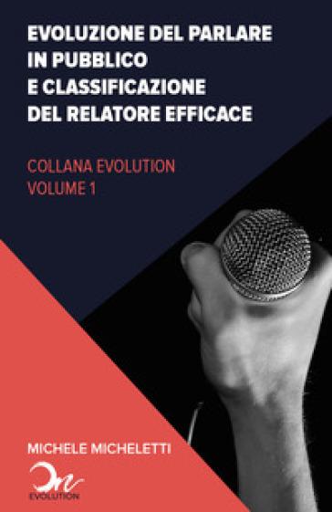 Evoluzione del public speaking e classificazione del relatore efficace - Michele Micheletti |
