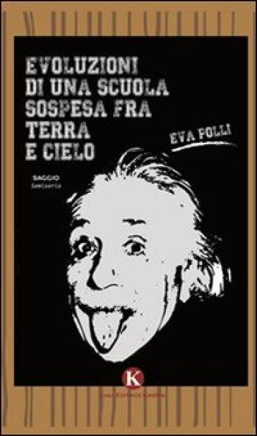 Evoluzioni di una scuola sospesa fra terra e cielo - Eva Polli   Thecosgala.com
