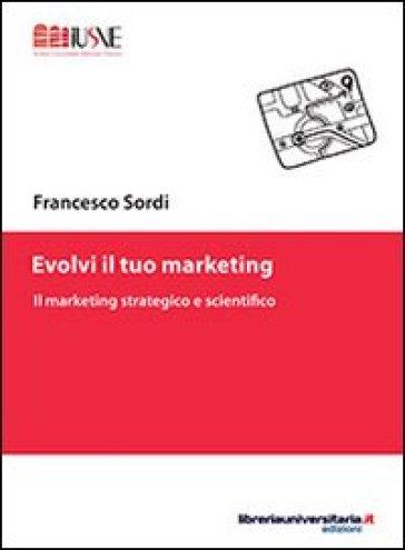 Evolvi il tuo marketing - Francesco Sordi | Ericsfund.org