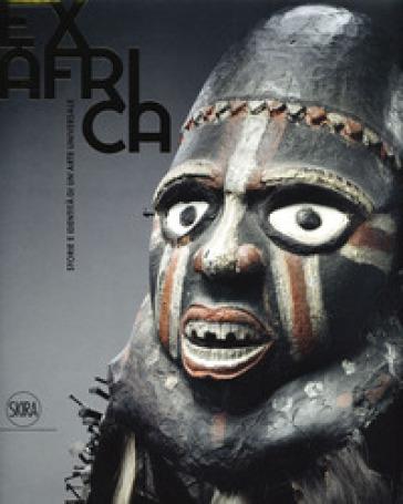 Ex Africa. Storie e identità di un'arte universale. Ediz. illustrata - E. Bassani | Thecosgala.com