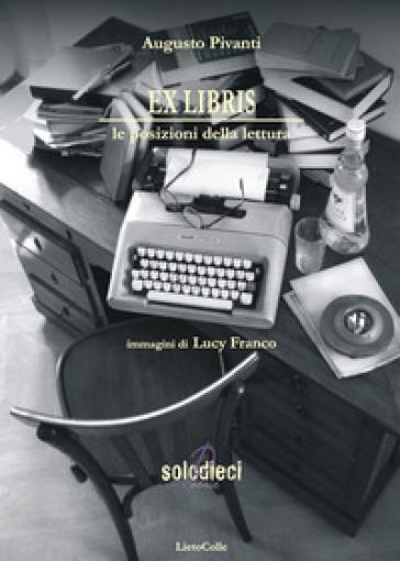 Ex Libris. Le posizioni della lettura - Augusto Pivanti |