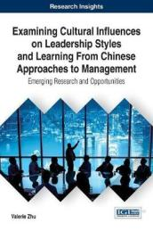 Examining Cultural Influences on Leadership Styles and Learning from Chinese Approaches to Management