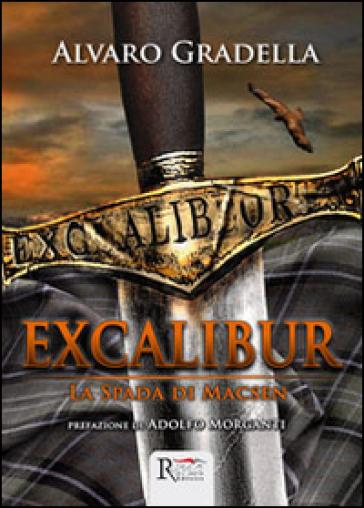 Excalibur. La spada di Macsen - Alvaro Gradella | Jonathanterrington.com