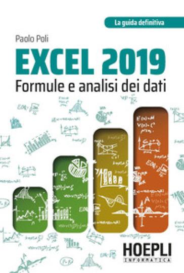 Excel 2019. Formule e analisi dei dati - Paolo Poli |