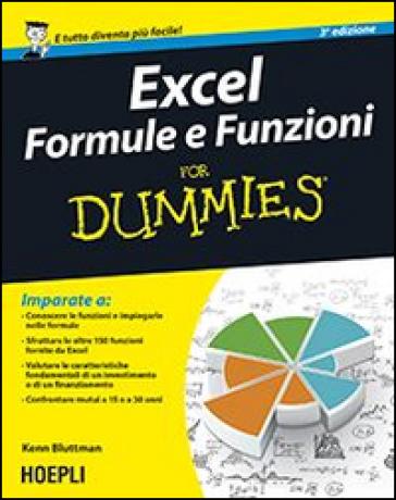 Excel. Formule e funzioni For Dummies - Ken Bluttman |