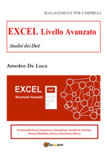 Excel. Livello avanzato. Analisi dei dati - Amedeo De Luca   Jonathanterrington.com