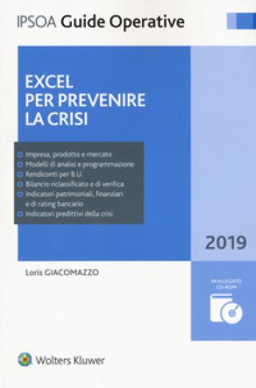 Excel per prevenire la crisi. Con CD-ROM - Loris Giacomazzo | Jonathanterrington.com