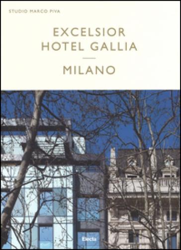 Excelsior Hotel Gallia Milano. Ediz. italiana e inglese