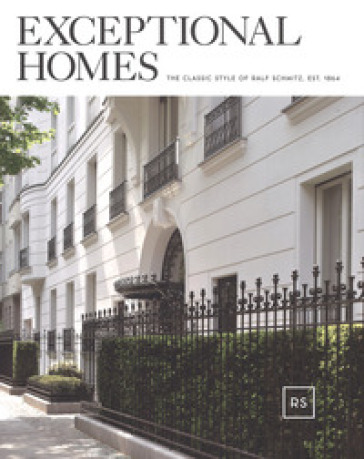 Exceptional homes. The classic style of Ralf Schmitz , Est. 1864. Ediz. inglese e tedesca - R. Marks-Ritzenhoff | Rochesterscifianimecon.com