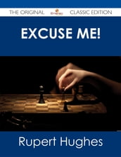 Excuse Me! - The Original Classic Edition