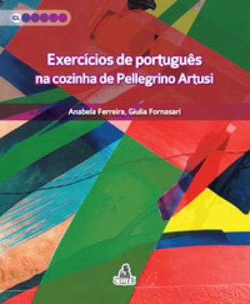 Exercicios de portugues. Na cozinha de Pellegrino Artusi - Anabela Ferreira | Jonathanterrington.com