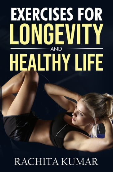 Exercises for Longevity and Healthy Life