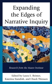 Expanding the Edges of Narrative Inquiry