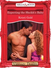 Expecting the Sheikh s Baby (Mills & Boon Desire) (Dynasties: The Barones, Book 9)