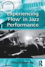 Experiencing  Flow  in Jazz Performance