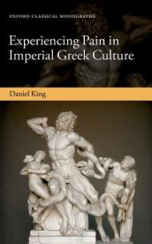 Experiencing Pain in Imperial Greek Culture