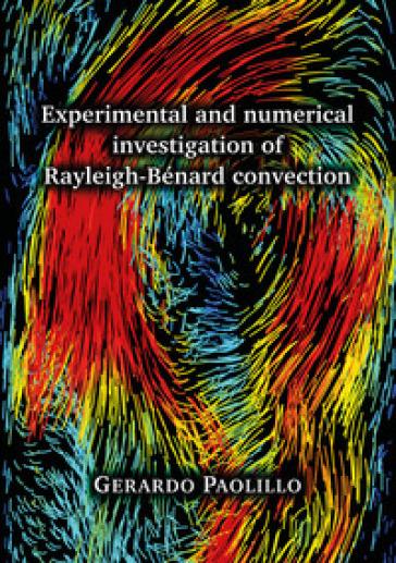 Experimental and numerical investigation of Rayleigh-Bénard convection - Gerardo Paolillo | Jonathanterrington.com