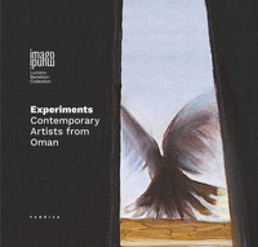 Experiments. Contemporary artists from Oman. Ediz. italiana e inglese