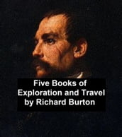 Exploration and Travel: five books by Richard Burton