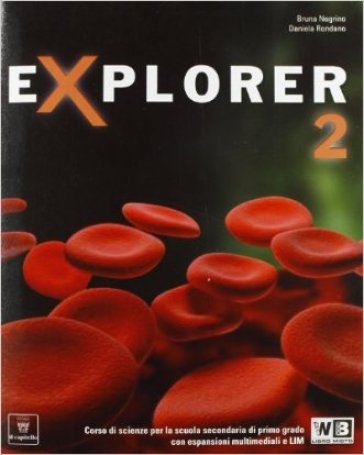 Explorer. Con documenti. Per la Scuola media. Con espansione online. 2. - Bruna Negrino |