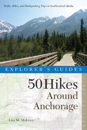 Explorer s Guide 50 Hikes Around Anchorage