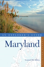Explorer s Guide Maryland (Fourth Edition)