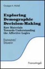 Exploring demographic decision-making. Raw materials towards understanding the effective logics