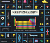 Exploring the elements. A Complete Guide to the Periodic Table. Ediz. a colori