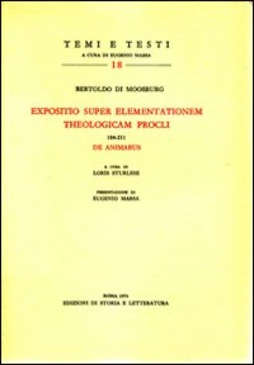Expositio super elementationem theologicam Procli 184-211. De animabus - Bertoldo di Moosburg |