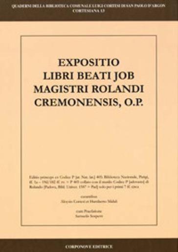 Exposizio libri beati job magistri Rolandi Cremonensis - A. Cortesi | Kritjur.org