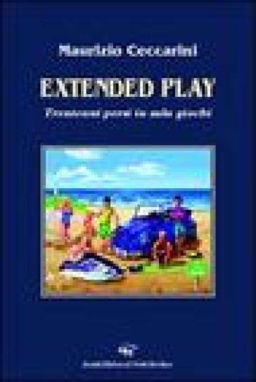Extended play. Trentenni persi in sala giochi - Maurizio Ceccarini pdf epub