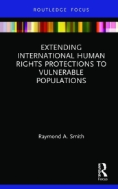 Extending International Human Rights Protections to Vulnerable Populations