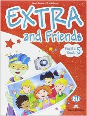 Extra and friends. Pupil's book-Fun book. Con espansione online. Per la Scuola elementare. 5. (2 vol.)