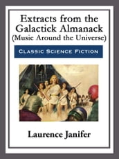 Extracts from the Galactick Almanack