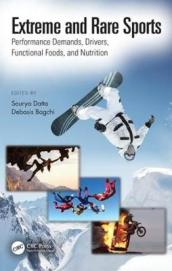 Extreme and Rare Sports: Performance Demands, Drivers, Functional Foods, and Nutrition