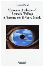«Extremes of otherness»: Rosmarie Waldrop e l'incontro con il nuovo mondo