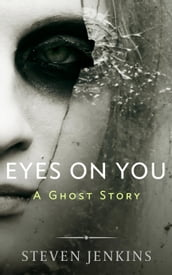 Eyes On You: A Ghost Story