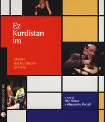 Ez Kurdistan Im. Musica dal Kurdistan in Italia. Con CD-Audio - H. Dilara  