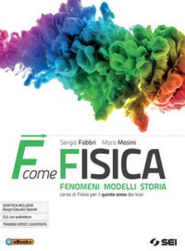 F come fisica. Per il quinto anno dei Licei. Con ebook. Con espansione online. 2. - Sergio Fabbri | Rochesterscifianimecon.com