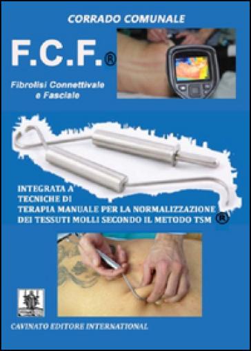 F.C.F.® Fibrolisi connettivale e facciale - Corrado Comunale |