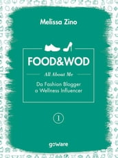 FOOD&WOD 1 - All about me - Da Fashion Blogger a Wellness Influencer